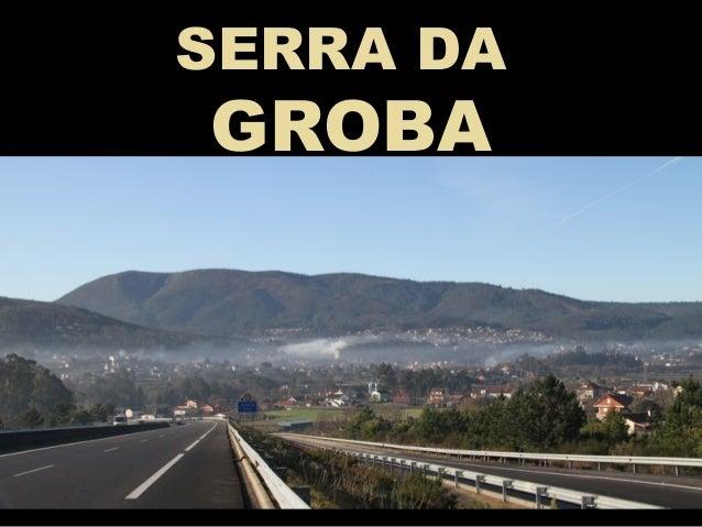 SERRA DA GROBA