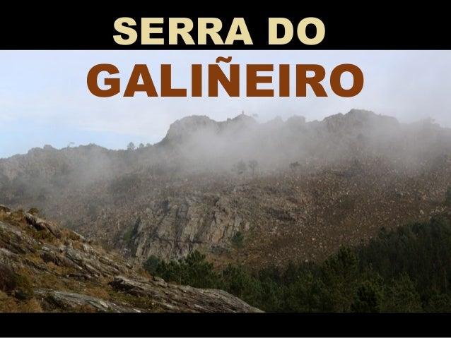 SERRA DO GALIÑEIRO