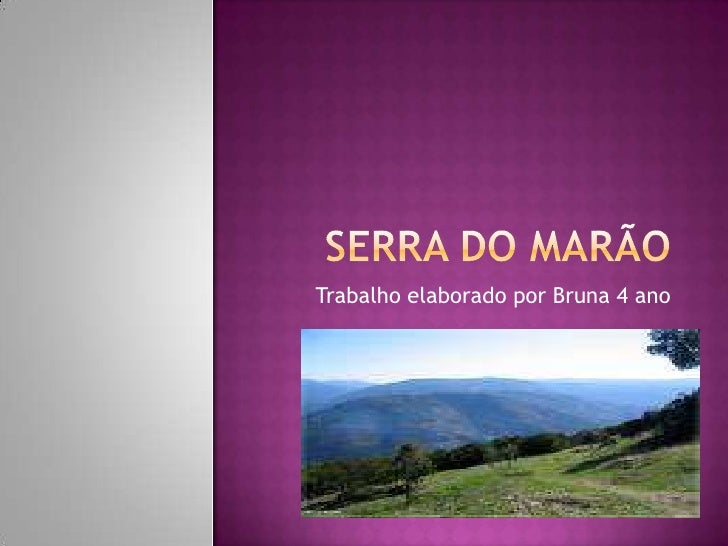 Serra do Marão<br />Trabalho elaborado por Bruna 4 ano<br />