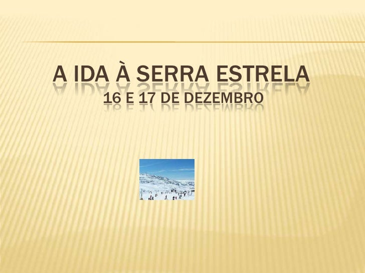 A ida à Serra estrela 16 e 17 de Dezembro<br />