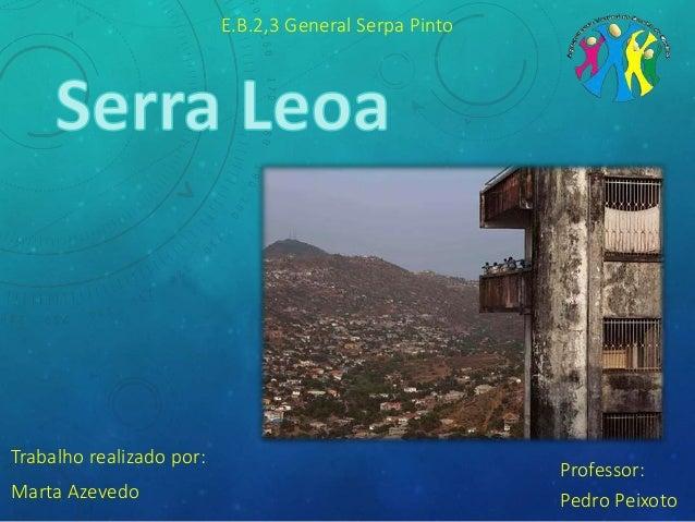 E.B.2,3 General Serpa Pinto Trabalho realizado por: Marta Azevedo Professor: Pedro Peixoto