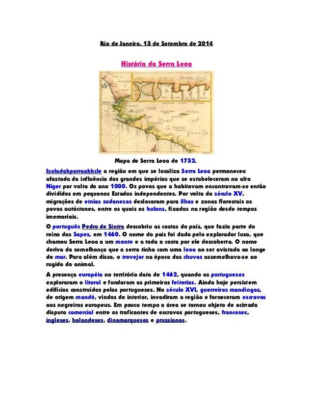 Rio de Janeiro, 13 de Setembro de 2014  História da Serra Leoa  Mapa de Serra Leoa de 1732.  Isoladahporraakkcle a região ...