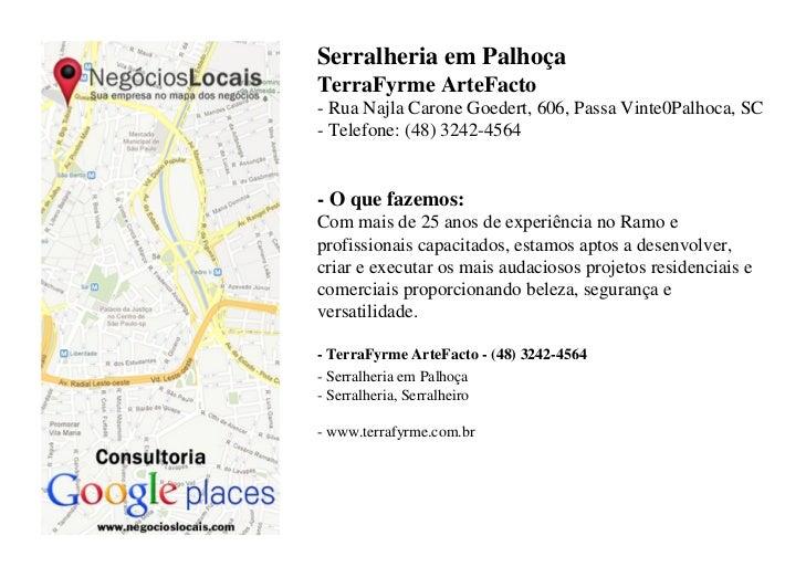 Serralheria em PalhoçaTerraFyrme ArteFacto- Rua Najla Carone Goedert, 606, Passa Vinte0Palhoca, SC- Telefone: (48) 3242-45...