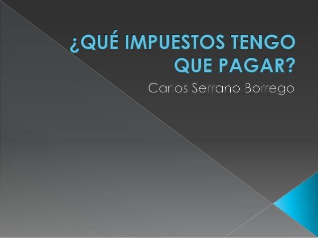  Sistema impositivo de la empresa: es elconjunto de obligaciones fiscales que laempresa tiene con la Hacienda Pública.