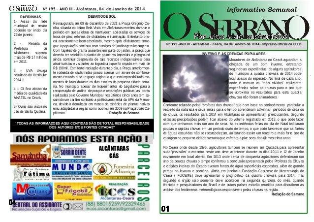 Nº 195 – ANO III - Alcântaras, 04 de Janeiro de 2014 RAPIDINHAS 1- Aulas da rede municipal de ensino poderão ter inicio di...