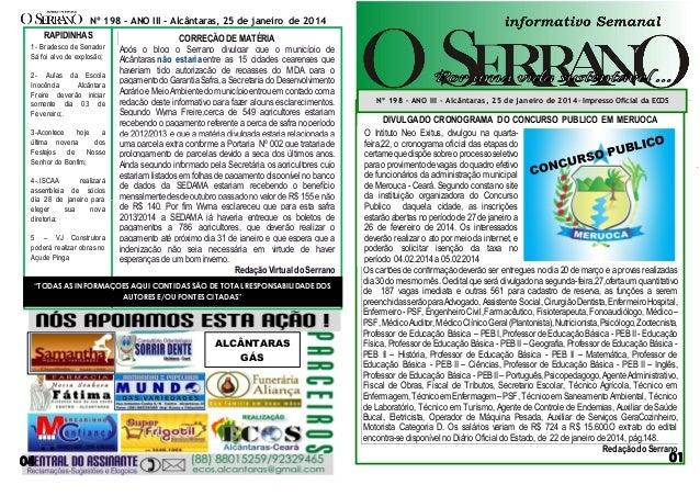 Nº 198 – ANO III - Alcântaras, 25 de janeiro de 2014  RAPIDINHAS  CORREÇÃO DE MATÉRIA Após o blog o Serrano divulgar que o...