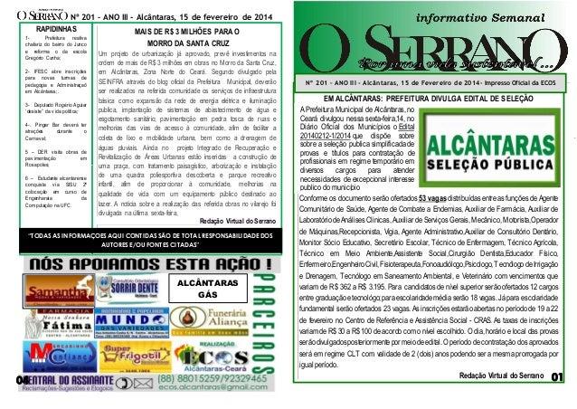 Nº 201 – ANO III - Alcântaras, 15 de fevereiro de 2014  RAPIDINHAS 1Prefeitura reativ a chafariz do bairro do Junco e refo...