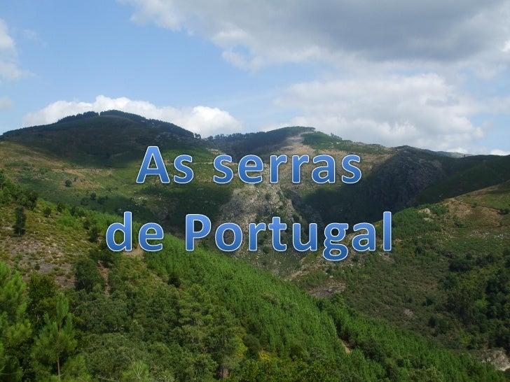 As Serras• As serras são definidas por uma grande  elevação no terreno• Para ser uma serra, é preciso que a sua  altitude ...