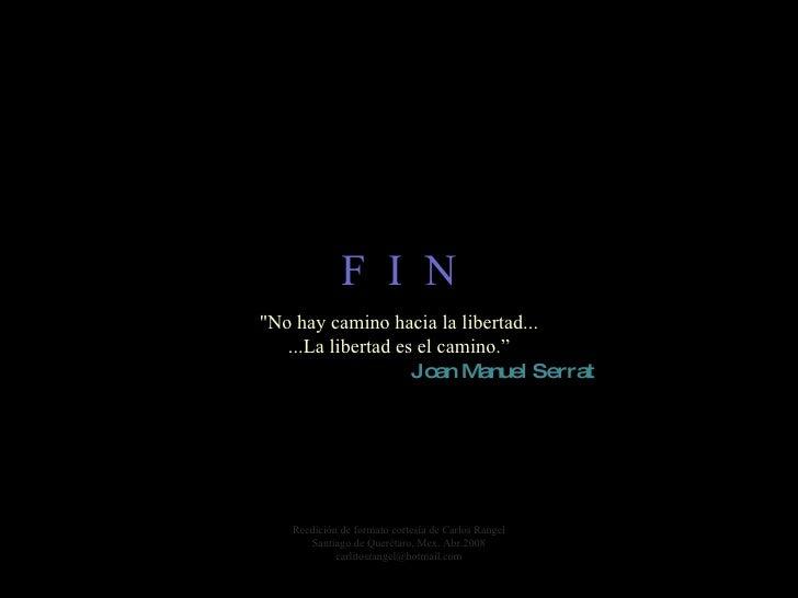"""F  I  N Reedición de formato cortesía de Carlos Rangel Santiago de Querétaro, Mex. Abr.2008 [email_address] """"No hay c..."""