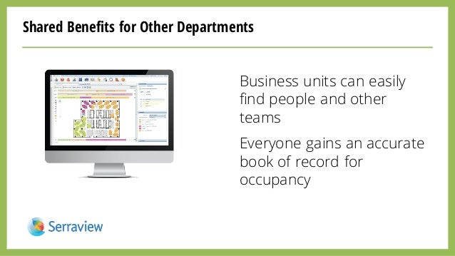 Shared Benefits for Other Departments Business units can easily find people and other teams Everyone gains an accurate boo...