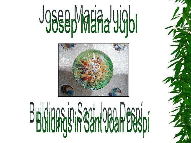 Josep Maria Jujol Buildings in Sant Joan Despí