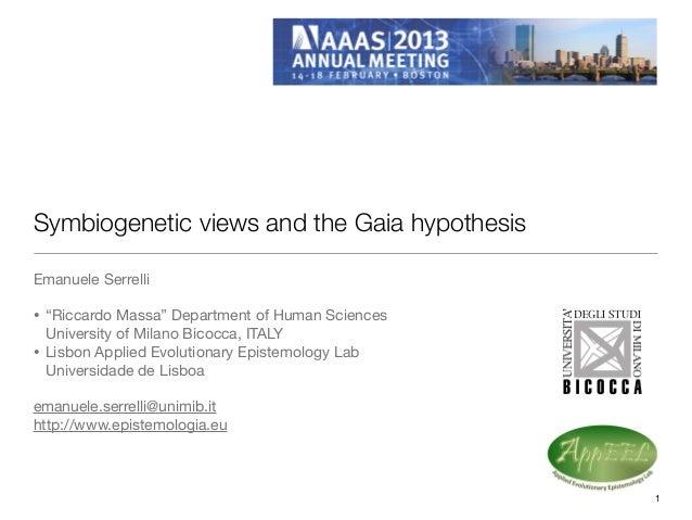 "Symbiogenetic views and the Gaia hypothesisEmanuele Serrelli•   ""Riccardo Massa"" Department of Human Sciences    Universit..."