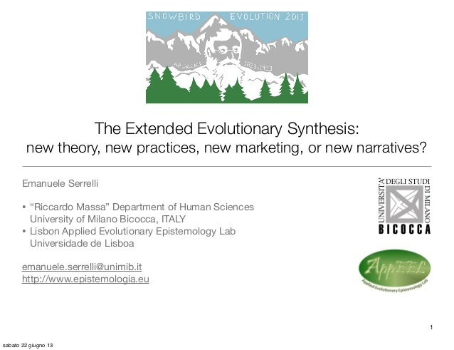 "The Extended Evolutionary Synthesis:new theory, new practices, new marketing, or new narratives?Emanuele Serrelli• ""Riccar..."