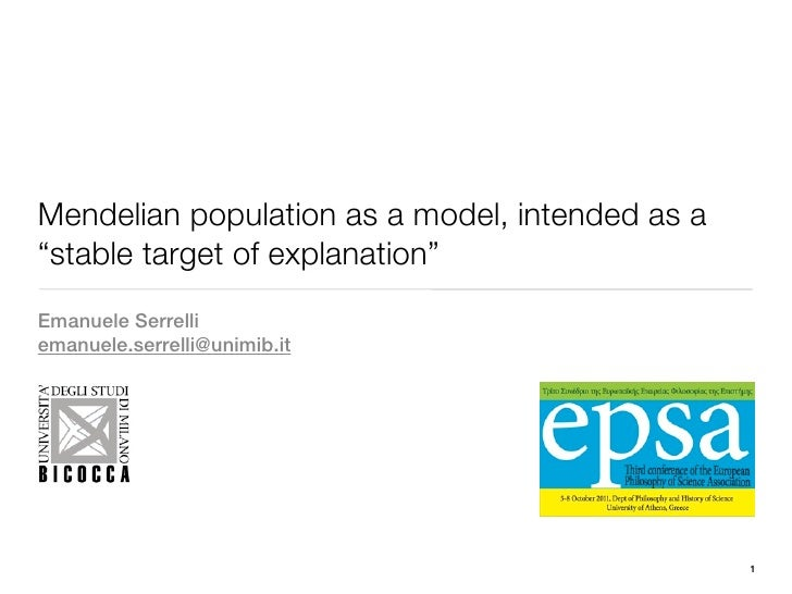 "Mendelian population as a model, intended as a""stable target of explanation""Emanuele Serrelliemanuele.serrelli@unimib.it  ..."
