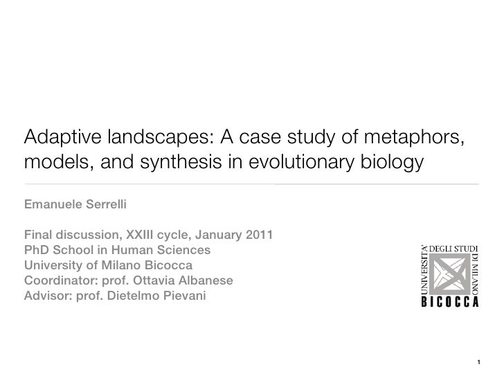 Adaptive landscapes: A case study of metaphors,models, and synthesis in evolutionary biologyEmanuele SerrelliFinal discuss...