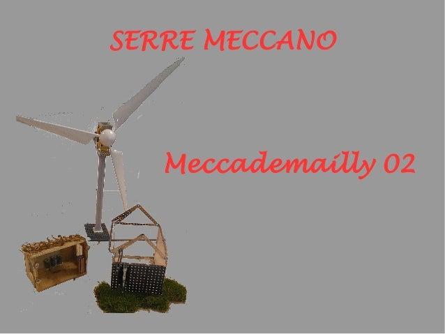 SERRE MECCANO Meccademailly 02