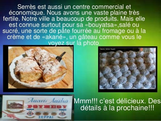 Serrès est aussi un centre commercial et  économique. Nous avons une vaste plaine très  fertile. Notre ville a beaucoup de...