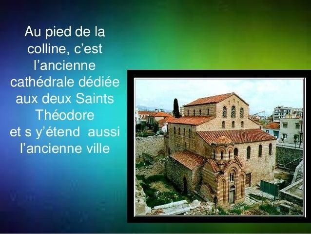 Au pied de la  colline, c'est  l'ancienne  cathédrale dédiée  aux deux Saints  Théodore  et s y'étend aussi  l'ancienne vi...