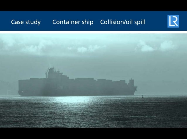 SERS case study - Container ship collision/oil spill
