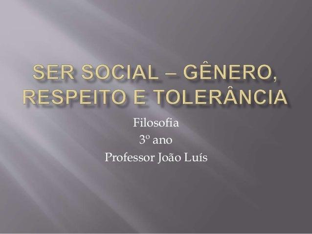 Filosofia 3º ano Professor João Luís