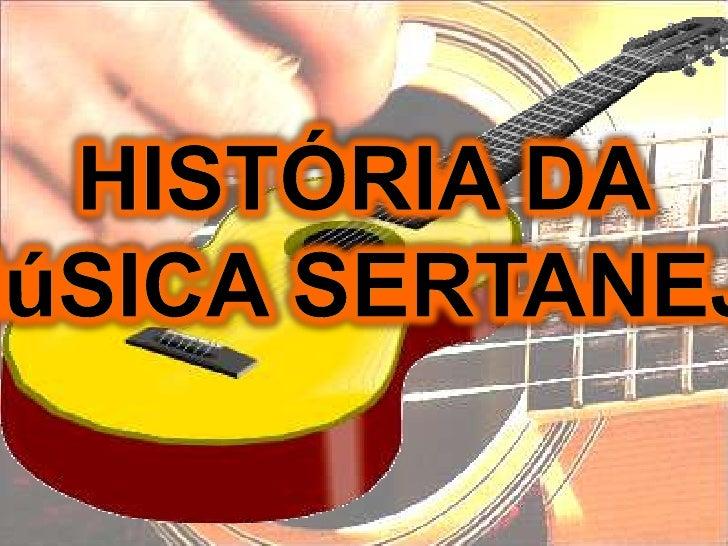HISTÓRIA DA<br />MúSICA SERTANEJA<br />