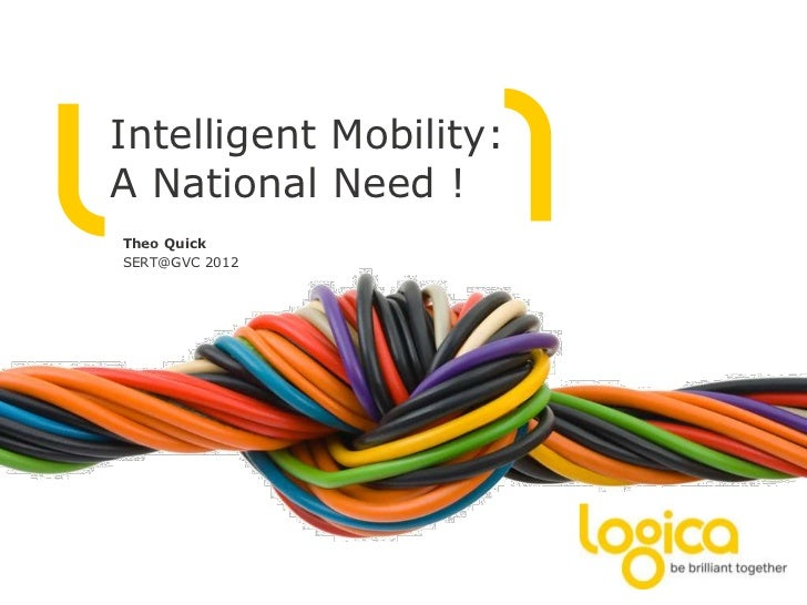 Intelligent Mobility:A National Need !Theo QuickSERT@GVC 2012@TheoQuickWork