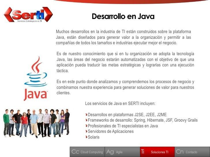 Desarrollo en Java Muchos desarrollos en la industria de TI están construidos sobre la plataforma Java, están diseñados pa...