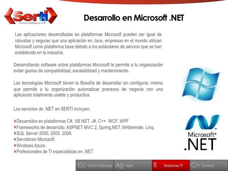 Desarrollo en Microsoft .NET Las aplicaciones desarrolladas en plataformas Microsoft pueden ser igual de robustas y segura...