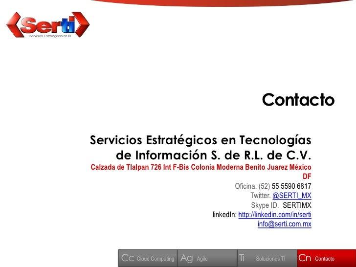 Contacto  Servicios Estratégicos en Tecnologías     de Información S. de R.L. de C.V. Calzada de Tlalpan 726 Int F-Bis Col...