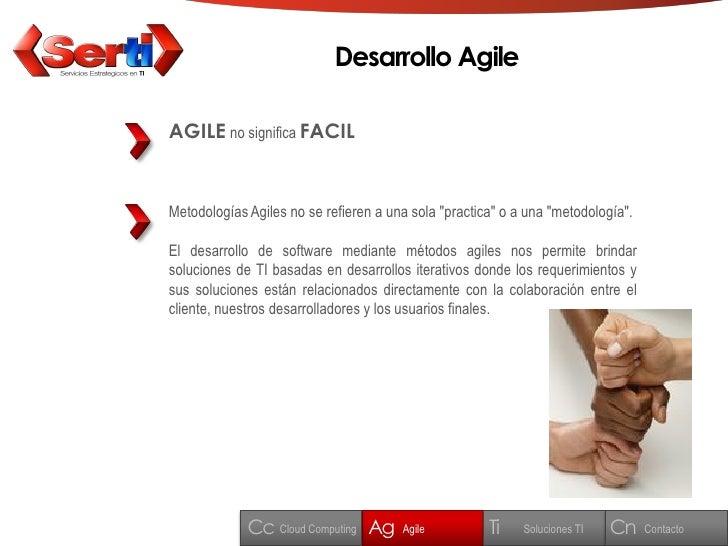 """Desarrollo Agile  AGILE no significa FACIL   Metodologías Agiles no se refieren a una sola """"practica"""" o a una """"metodología..."""