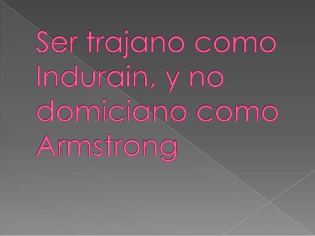 Indurain  Trajano  Armstrong  Domiciano  Relación de los conceptos. 