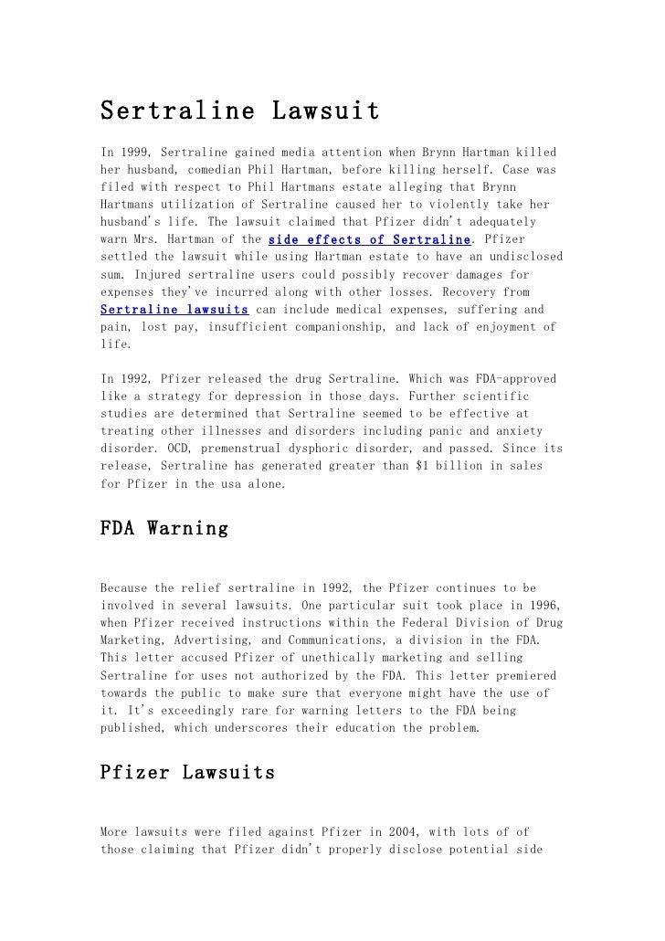 Sertraline LawsuitIn 1999, Sertraline gained media attention when Brynn Hartman killedher husband, comedian Phil Hartman, ...