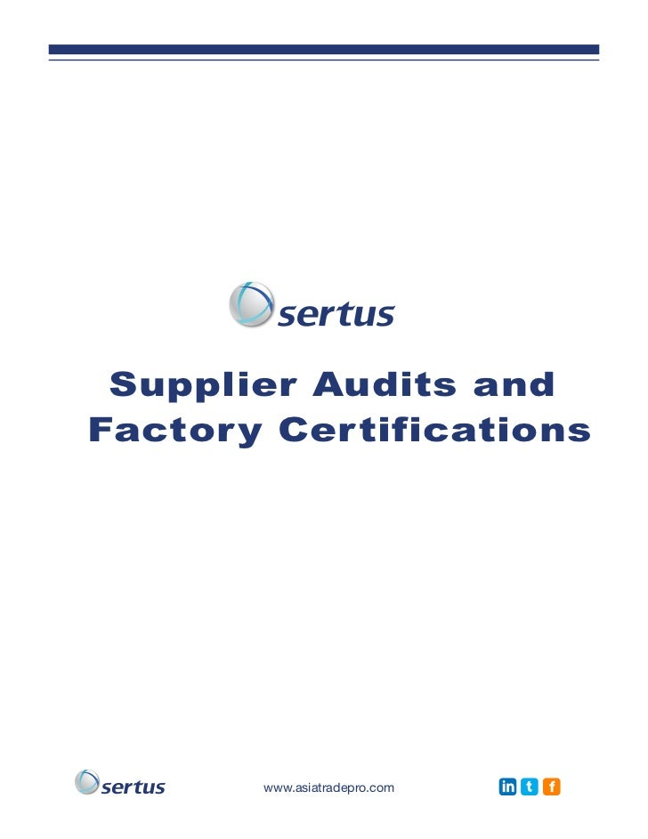Supplier Audits andFactory Certifications       www.asiatradepro.com   in t   f