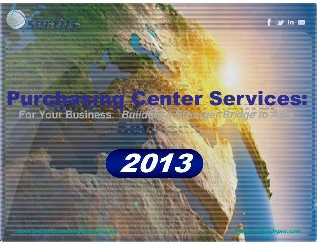 Sertus : China Purchasing Center Services Purchasing Center Services: For Your Business. Building a Stronger Bridge to Asi...