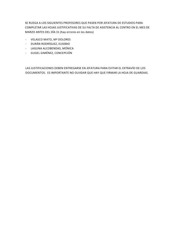 SE RUEGA A LOS SIGUIENTES PROFESORES QUE PASEN POR JEFATURA DE ESTUDIOS PARA COMPLETAR LAS HOJAS JUSTIFICATIVAS DE SU FALT...