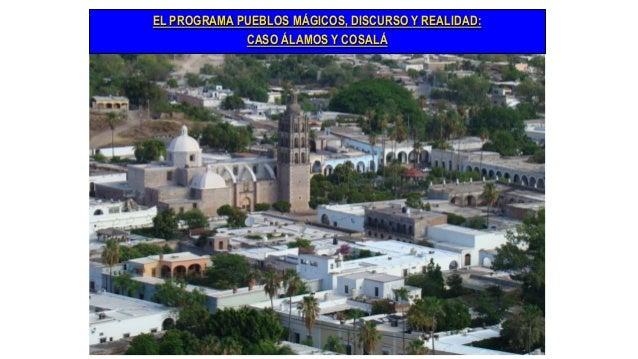 EL PROGRAMA PUEBLOS MÁGICOS, DISCURSO Y REALIDAD: CASO ÁLAMOS Y COSALÁ