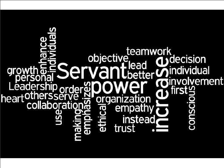 Servant What is  Leadership?