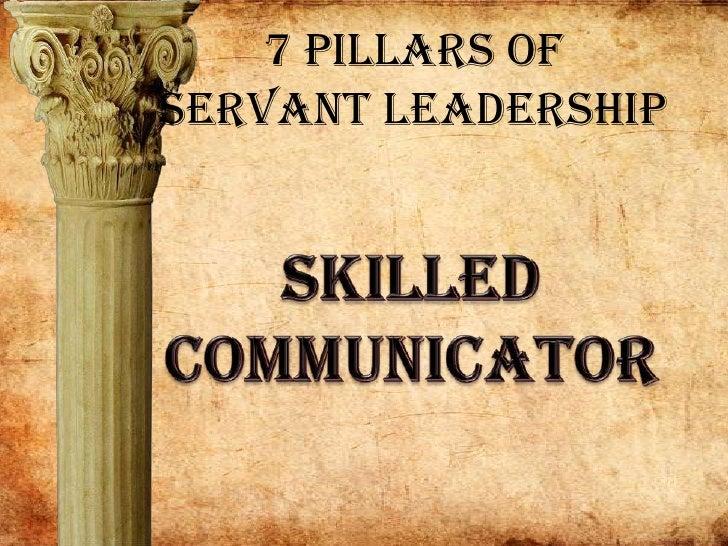 7 Pillars of Servant Leadership<br />Skilled<br />Communicator<br />