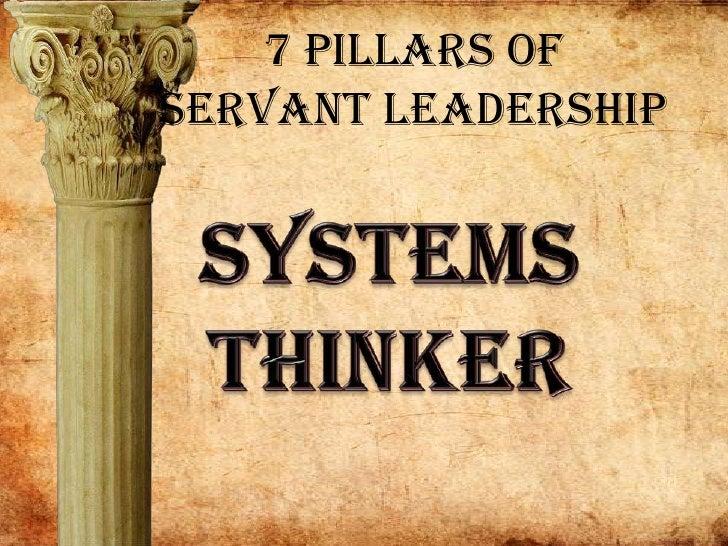 7 Pillars of Servant Leadership<br />Systems<br />Thinker<br />