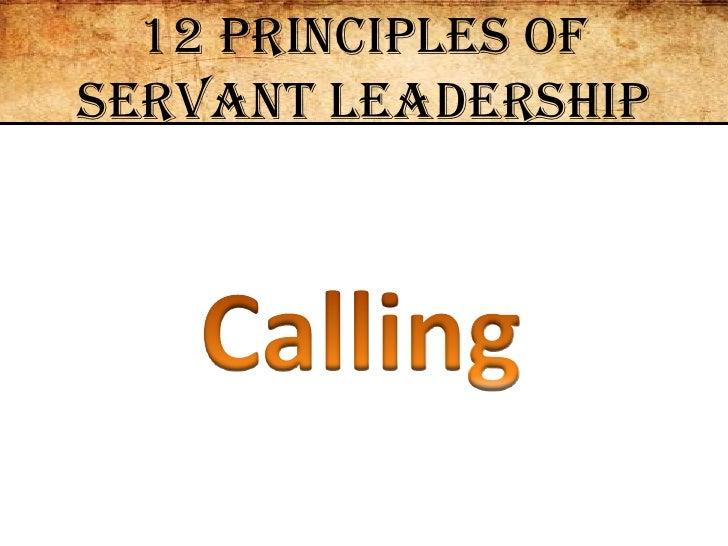 12 Principles of Servant Leadership<br />Calling<br />