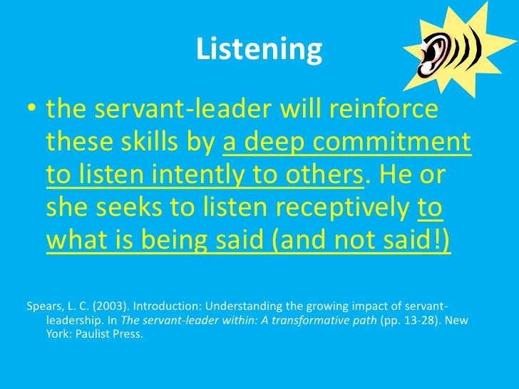 Servant Leaders…..<br />They are focused on the work, not the credit.<br />They will not use organizational change as the ...