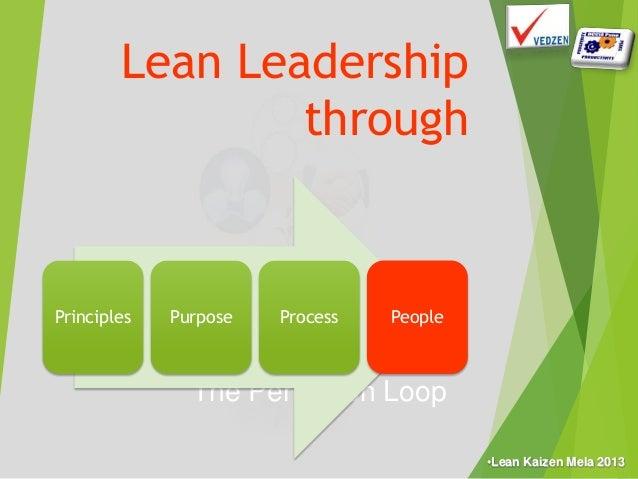 •Lean Kaizen Mela 2013•Lean Kaizen Mela 2013 The Perfection Loop Lean Leadership through Principles Purpose Process People