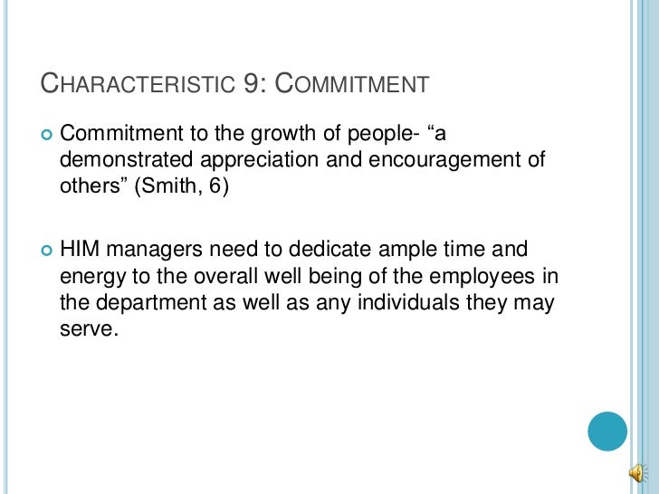 """CHARACTERISTIC 9: COMMITMENT   Commitment to the growth of people- """"a    demonstrated appreciation and encouragement of  ..."""