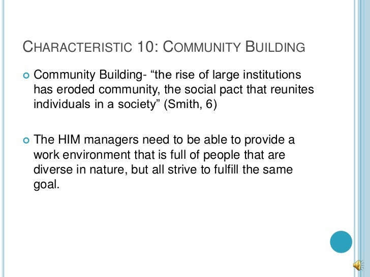 """CHARACTERISTIC 10: COMMUNITY BUILDING   Community Building- """"the rise of large institutions    has eroded community, the ..."""