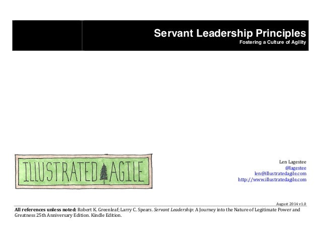 Servant Leadership Principles  Fostering a Culture of Agility  Len  Lagestee  @lagestee  len@illustratedagile.com  http://...