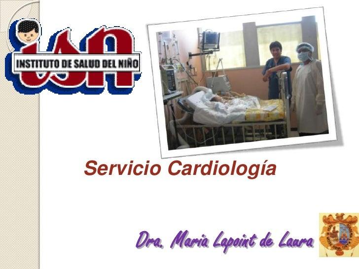 Servicio Cardiología<br />Dra. Maria Lapoint de Laura<br />