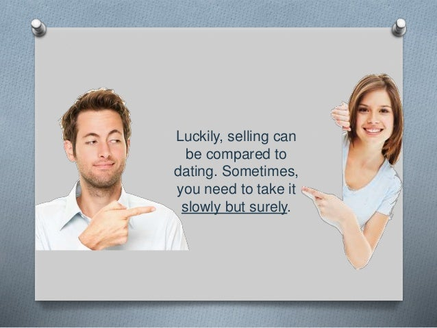 Selling Is Just Like Dating  The   Step Sales Process