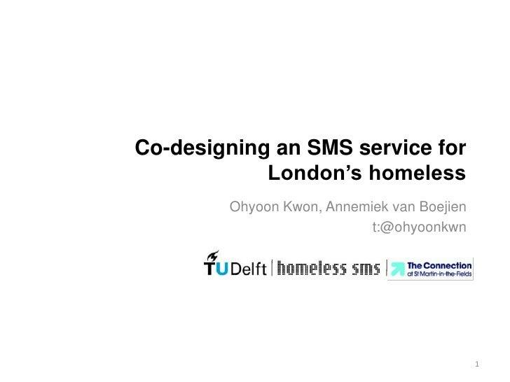 Co-designing an SMS service for            London's homeless        Ohyoon Kwon, Annemiek van Boejien                     ...