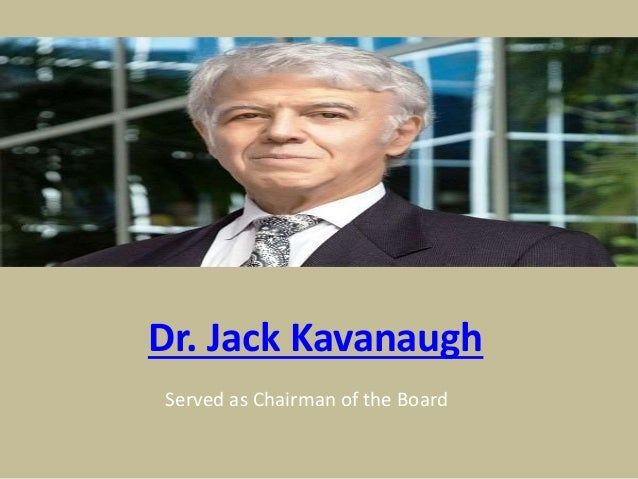 Dr. Jack Kavanaugh Served as Chairman of the Board