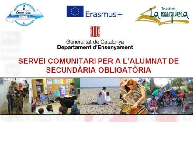 Entitat Col·laboradora Escola Dr. Sobrequés Projecte 1.- MILLOREM L'APRENENTATGE Projecte 2.- ACOMPANYEM EN ELS DEURES Ent...